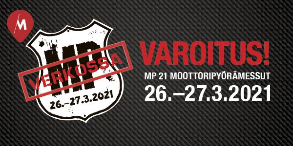 MOOTTORIPYÖRÄ MESSUT, MP 21 VERKKOTAPAHTUMA ON SIIRTYNYT MAALISKUULLE 2021